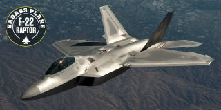 Why the F-22 Raptor Is Such a Badass Plane